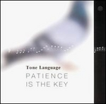 Tone Language / Patience Is The Key